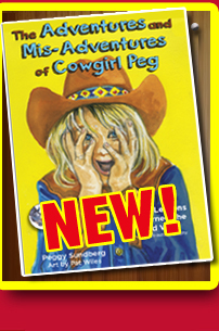 Coming summer 2011 - Cowgirl Peg and the Great Race - click here for more info